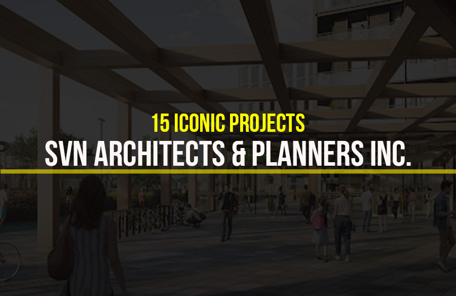 SvN Architects and Planners Inc.- 15 Iconic Projects