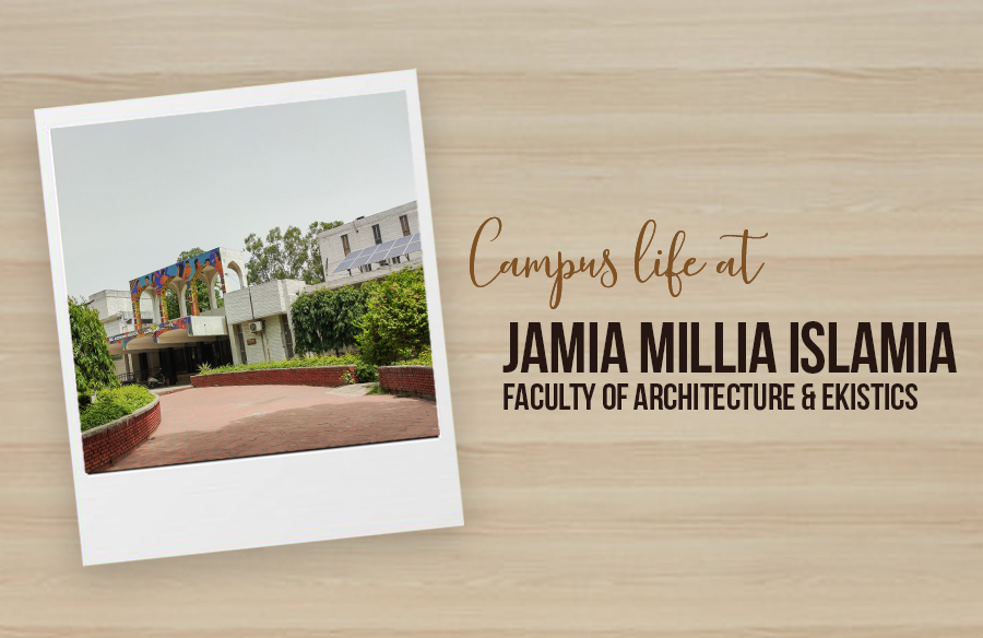 Campus Life at Jamia Millia Islamia- Faculty of Architecture & Ekistics