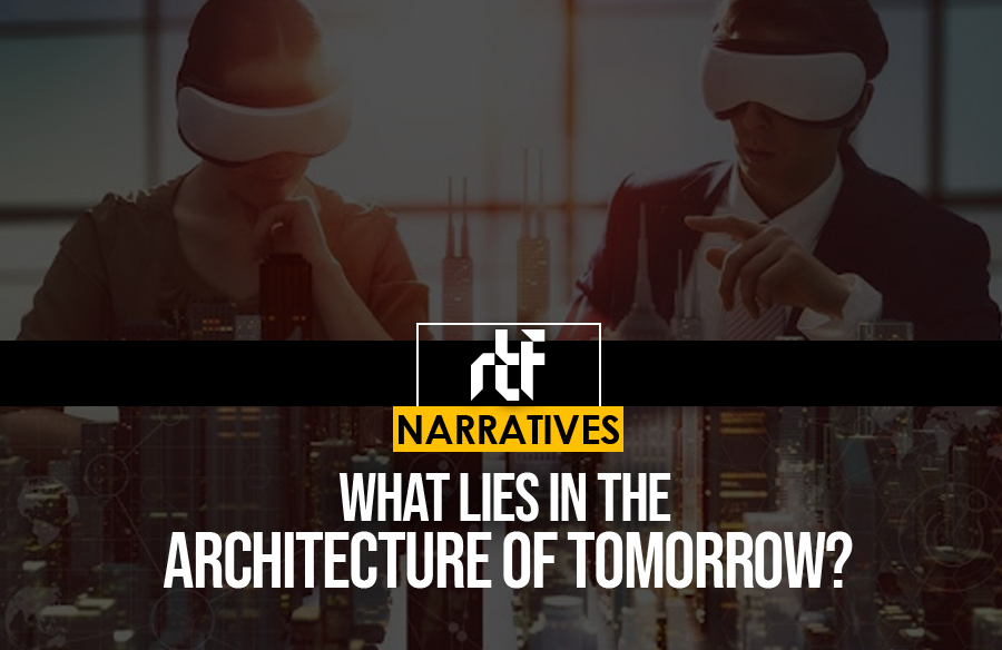 What lies in the architecture of tomorrow