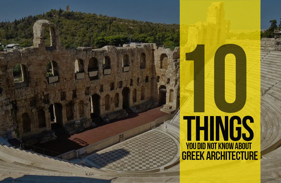 10 Things you did not know about Greek Architecture