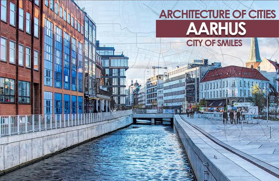 Architecture of Cities: Aarhus- City of Smiles