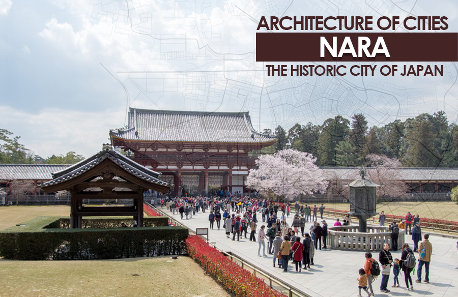 Architecture of Cities: Nara- The Historic City of Japan