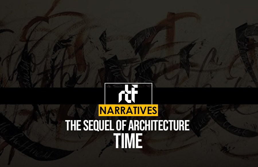 The Sequel of Architecture: Time