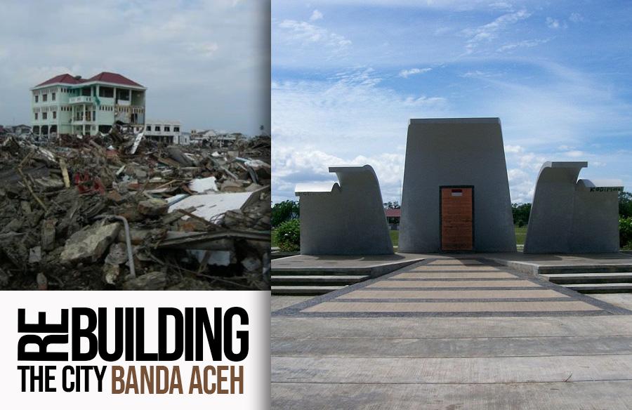 Rebuilding the City: Banda Aceh, Indonesia