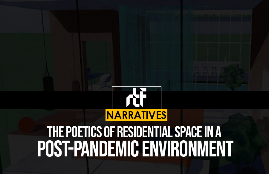 The poetics of residential space in a post-pandemic environment